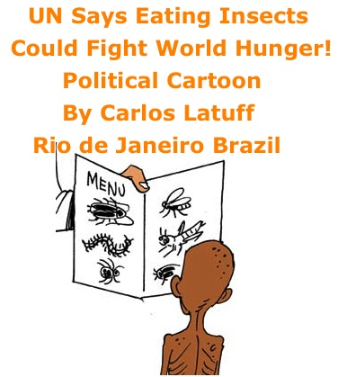 BlackCommentator.com: UN Says Eating Insects Could Fight World Hunger! - Political Cartoon By Carlos Latuff, Rio de Janeiro Brazil