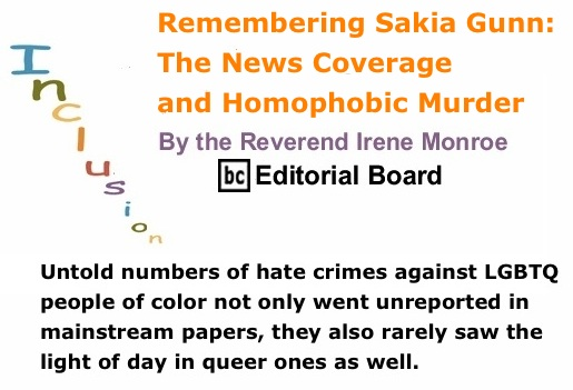 BlackCommentator.com: Remembering Sakia Gunn: The News Coverage and Homophobic Murder – Inclusion - By The Reverend Irene Monroe - BC Editorial Board