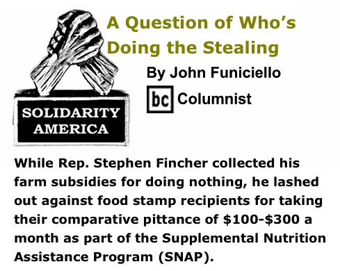BlackCommentator.com: A Question of Who's Doing the Stealing - Solidarity America - By John Funiciello - BC Columnist