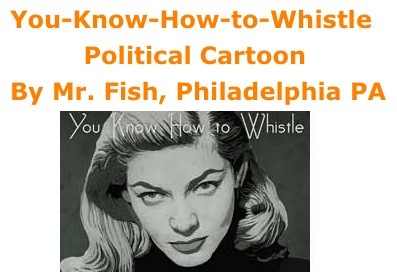 BlackCommentator.com: You-Know-How-to-Whistle - Political Cartoon By Mr. Fish, Philadelphia PA