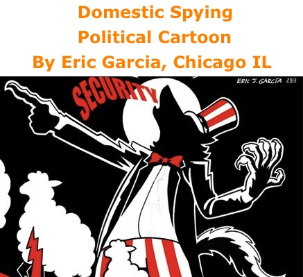 BlackCommentator.com: Domestic Spying - Political Cartoon By Eric Garcia, Chicago IL