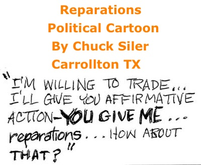 BlackCommentator.com: Reparations - Political Cartoon By Chuck Siler, Carrollton TX