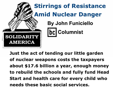 BlackCommentator.com: Stirrings of Resistance Amid Nuclear Danger - Solidarity America - By John Funiciello - BC Columnist