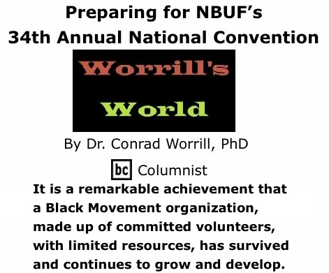 BlackCommentator.com: Preparing for NBUF's 34th Annual National Convention - Worrill's World - By Dr. Conrad W. Worrill, PhD -BC Columnist