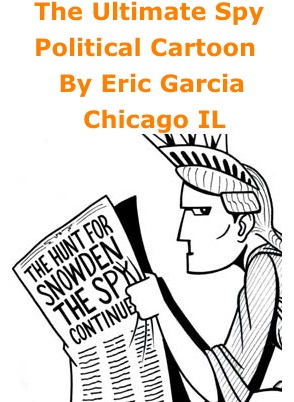 BlackCommentator.com: The Ultimate Spy - Political Cartoon By Eric Garcia, Chicago IL