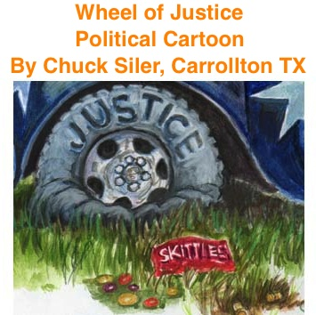BlackCommentator.com: Wheel of Justice - Political Cartoon By Chuck Siler, Carrollton TX