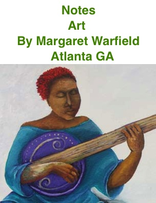 BlackCommentator.com: Notes - Art By Margaret Warfield, Atlanta GA