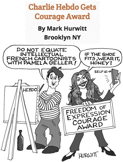 BlackCommentator.com May 14, 2015 - Issue 606: Charlie Hebdo Gets Courage Award - Political Cartoon By Mark Hurwitt, Brooklyn NY