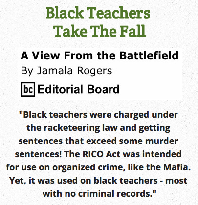 BlackCommentator.com May 14, 2015 - Issue 606: Black Teachers Take The Fall - View from the Battlefield By Jamala Rogers, BC Editorial Board