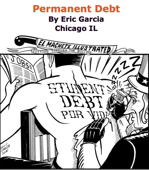BlackCommentator.com May 21, 2015 - Issue 607: Permanent Debt - Political Cartoon By Eric Garcia, Chicago IL