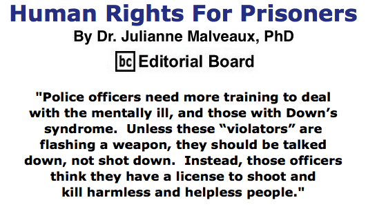BlackCommentator.com May 21, 2015 - Issue 607: Human Rights For Prisoners By Dr. Julianne Malveaux, PhD, BC Editorial Board