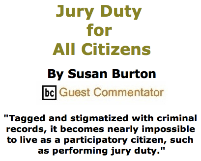 BlackCommentator.com May 21, 2015 - Issue 607: Jury Duty for All Citizens By Susan Burton, BC Guest Commentator