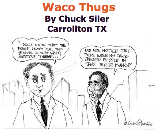 BlackCommentator.com May 28, 2015 - Issue 608: Waco Thugs - Political Cartoon By Chuck Siler, Carrollton TX