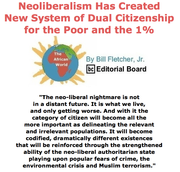 BlackCommentator.com June 04, 2015 - Issue 609: Neoliberalism Has Created New System of Dual Citizenship for the Poor and the 1% -