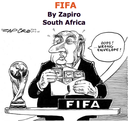 BlackCommentator.com June 04, 2015 - Issue 609: FIFA - Political Cartoon By Zapiro, South Africa