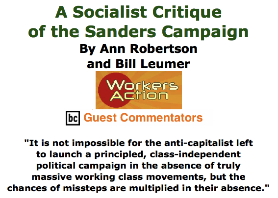BlackCommentator.com June 04, 2015 - Issue 609: A Socialist Critique of the Sanders Campaign By Ann Robertson and Bill Leumer, Workers Action, BC Guest Commentators