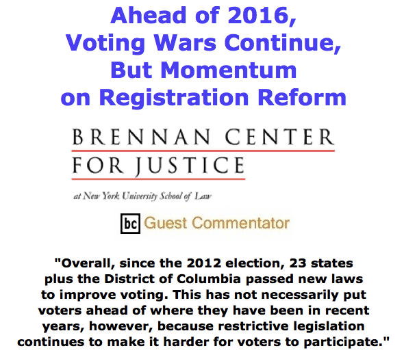 BlackCommentator.com June 04, 2015 - Issue 609: Ahead of 2016, Voting Wars Continue, But Momentum on Registration Reform By The Brennan Center for Justice at NYU School of Law, BC Guest Commentator