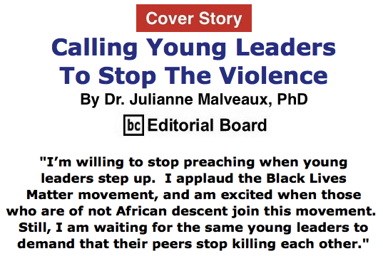 BlackCommentator.com June 11, 2015 - Issue 610 Cover Story: Calling Young Leaders To Stop The Violence By Dr. Julianne Malveaux, PhD, BC Editorial Board