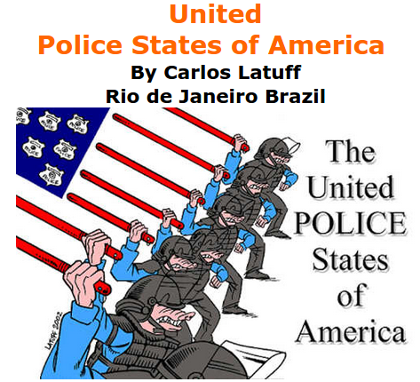 BlackCommentator.com June 18, 2015 - Issue 611: United Police States of America - Political Cartoon By Carlos Latuff, Rio de Janeiro Brazil
