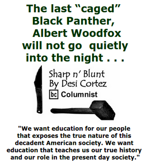 "BlackCommentator.com June 18, 2015 - Issue 611: The last ""caged"" Black Panther, Albert Woodfox will not go"