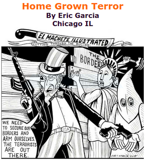 BlackCommentator.com June 25, 2015 - Issue 612: Home Grown Terror - Political Cartoon By Eric Garcia, Chicago IL