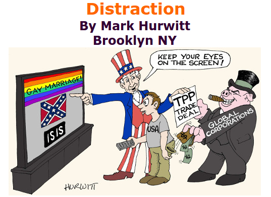 BlackCommentator.com July 02, 2015 - Issue 613: Distraction Political Cartoon By Mark Hurwitt, Brooklyn NY