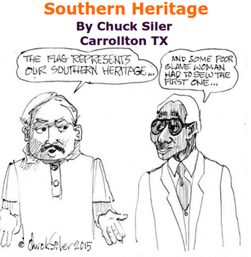 BlackCommentator.com July 02, 2015 - Issue 613: Southern Heritage - Political Cartoon By Chuck Siler, Carrollton TX