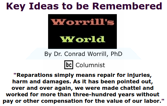BlackCommentator.com July 02, 2015 - Issue 613: Key Ideas to be Remembered - Worrill's World By Dr. Conrad W. Worrill, PhD, BC Columnist