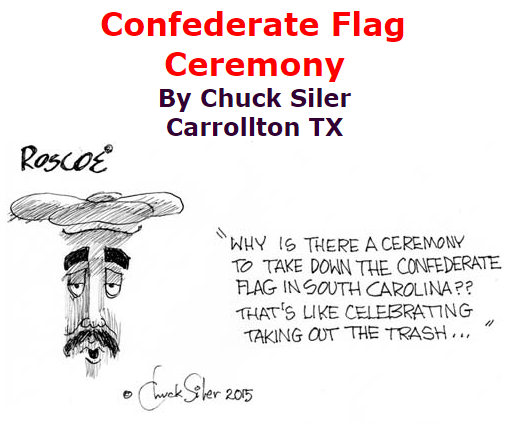 BlackCommentator.com July 16, 2015 - Issue 615: Confedreate Flag Ceremony - Political Cartoon By Chuck Siler, Carrollton TX