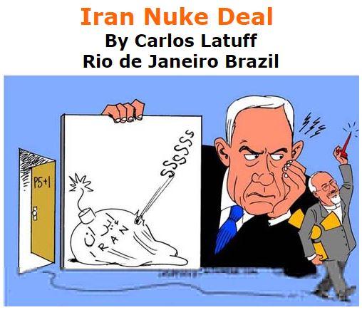BlackCommentator.com July 16, 2015 - Issue 615: Iran Nuke Deal - Political Cartoon By Carlos Latuff, Rio de Janeiro Brazil