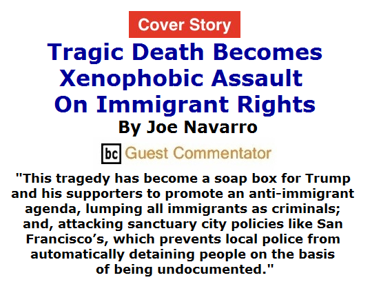 BlackCommentator.com July 16, 2015 - Issue 615 Cover Story: Tragic Death Becomes Xenophobic Assault on Immigrant Rights
