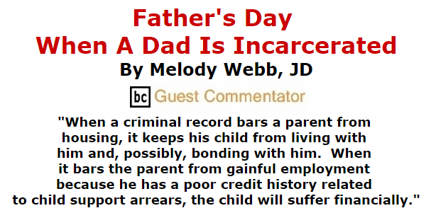 BlackCommentator.com July 16, 2015 - Issue 615: Father's Day When A Dad Is Incarcerate By Melody Webb, JD, BC Guest Commentator