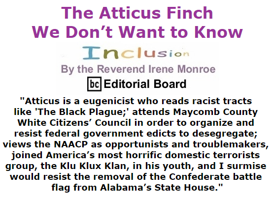 BlackCommentator.com July 16, 2015 - Issue 615: The Atticus Finch We Don't Want to Know - Inclusion By The Reverend Irene Monroe, BC Editorial Board