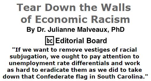 BlackCommentator.com July 16, 2015 - Issue 615: Tear Down the Walls of Economic Racism By Dr. Julianne Malveaux, PhD, BC