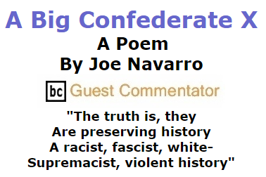 BlackCommentator.com July 23, 2015 - Issue 616: A Big Confederate X - A Poem By Joe Navarro, BC Guest Commentator