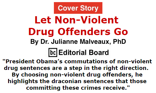 BlackCommentator.com July 23, 2015 - Issue 616 Cover Story: Let Non-Violent Drug Offenders Go By Dr. Julianne Malveaux, PhD, BC Editorial Board