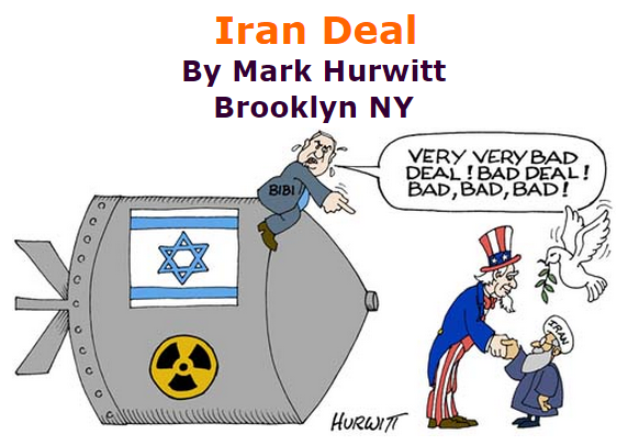 BlackCommentator.com July 30, 2015 - Issue 617: Iran Deal - Political Cartoon By Mark Hurwitt, Brooklyn NY