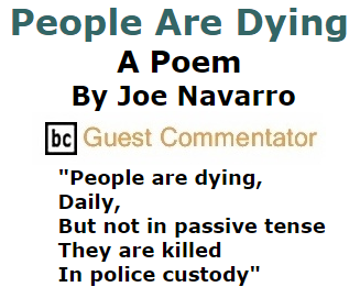 BlackCommentator.com September 03, 2015 - Issue 619: People Are Dying - A Poem By Joe Navarro, BC Guest Commentator