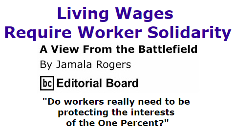 BlackCommentator.com September 17, 2015 - Issue 621: Living Wages Require Worker Solidarity - View from the Battlefield By Jamala Rogers, BC Editorial Board