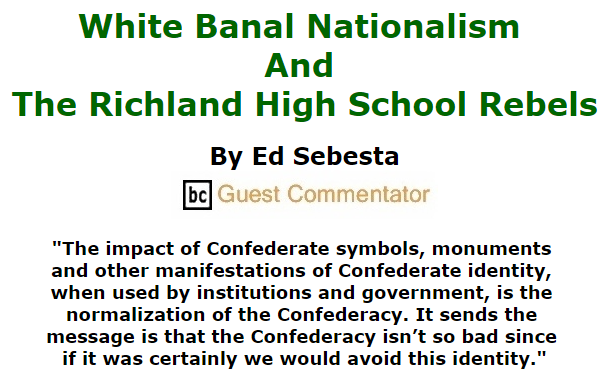 BlackCommentator.com September 17, 2015 - Issue 621: White Banal Nationalism And The Richland High School Rebels By Ed Sebesta, BC Guest Commentator