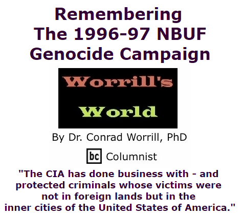 BlackCommentator.com September 17, 2015 - Issue 621: Remembering The 1996-97 NBUF Genocide Campaign - Worrill's World By Dr. Conrad W. Worrill, PhD, BC Columnist
