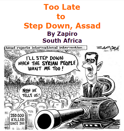 BlackCommentator.com September 24, 2015 - Issue 622: Too Late to Step Down, Assad - Political Cartoon By Zapiro, South Africa