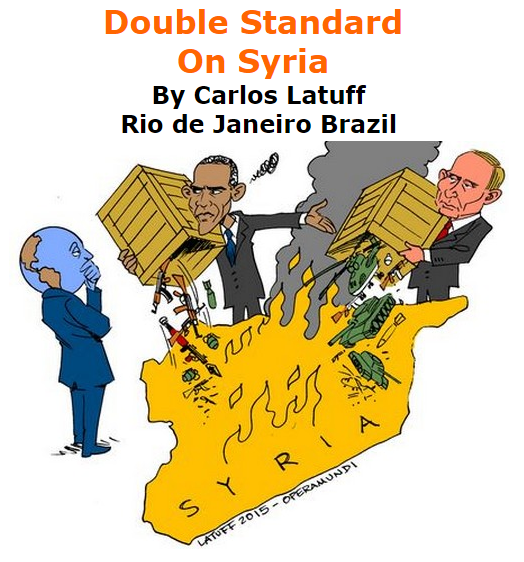 BlackCommentator.com September 24, 2015 - Issue 622: Double Standard On Syria - Political Cartoon By Carlos Latuff, Rio de Janeiro Brazil