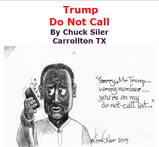 September 24, 2015 - Issue 622: Trump: Do Not Call - Political Cartoon By Chuck Siler, Carrollton TX
