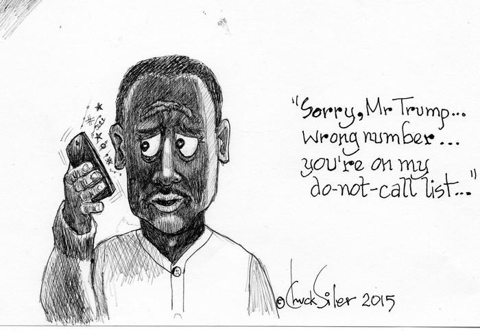 BlackCommentator.com September 24, 2015 - Issue 622: Trump: Do Not Call - Political Cartoon By Chuck Siler, Carrollton TX