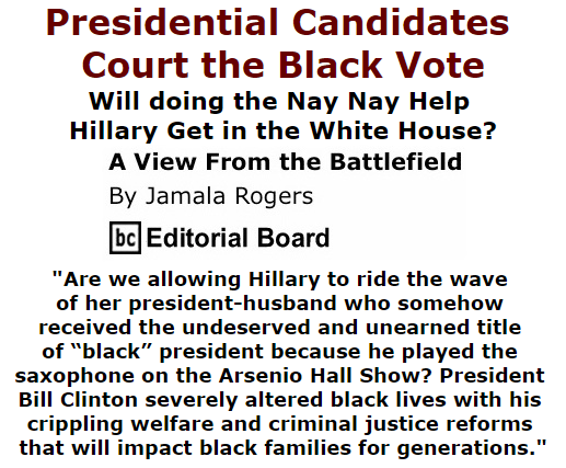 BlackCommentator.com September 24, 2015 - Issue 622: Presidential Candidates Court the Black Vote - View from the Battlefield By Jamala Rogers, BC Editorial Board