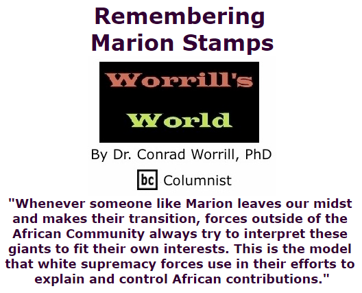 BlackCommentator.com September 24, 2015 - Issue 622: Remembering Marion Stamps - Worrill's World By Dr. Conrad W. Worrill, PhD, BC Columnist