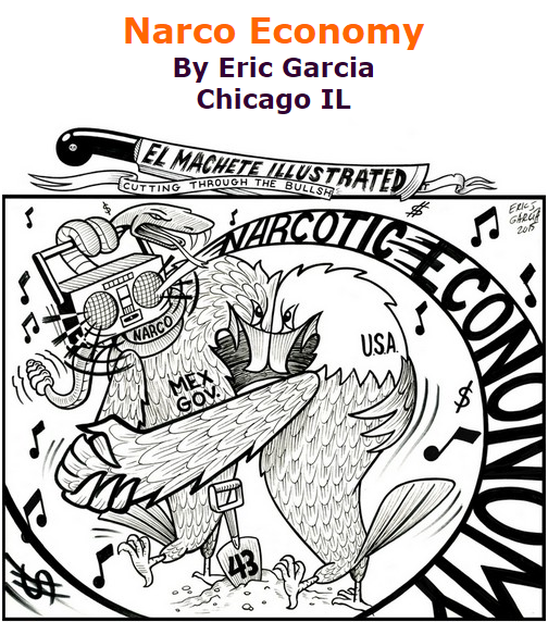 BlackCommentator.com October 01, 2015 - Issue 623: Narco Economy - Political Cartoon By Eric Garcia, Chicago IL