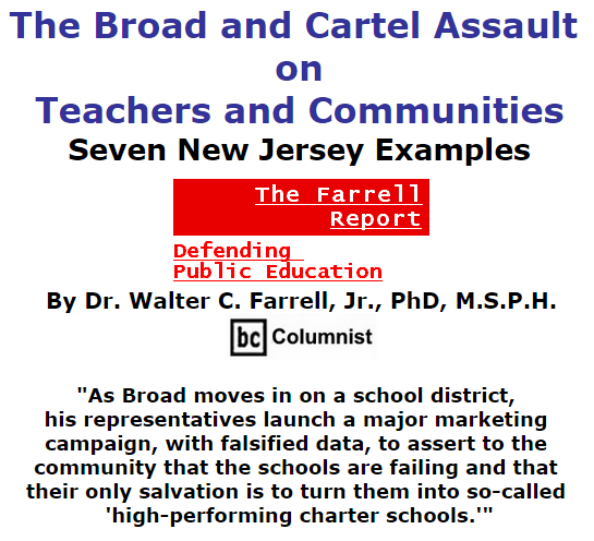 BlackCommentator.com October 01, 2015 - Issue 623: The Broad and Cartel Assault on Teachers and Communities - The Farrell Report Defending Public Education By Dr. Walter C. Farrell, Jr., PhD, M.S.P.H., BC Columnist