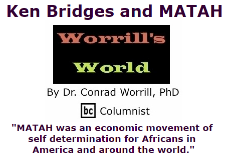 BlackCommentator.com October 08, 2015 - Issue 624: Ken Bridges And MATAH - Worrill's World By Dr. Conrad W. Worrill, PhD, BC Columnist